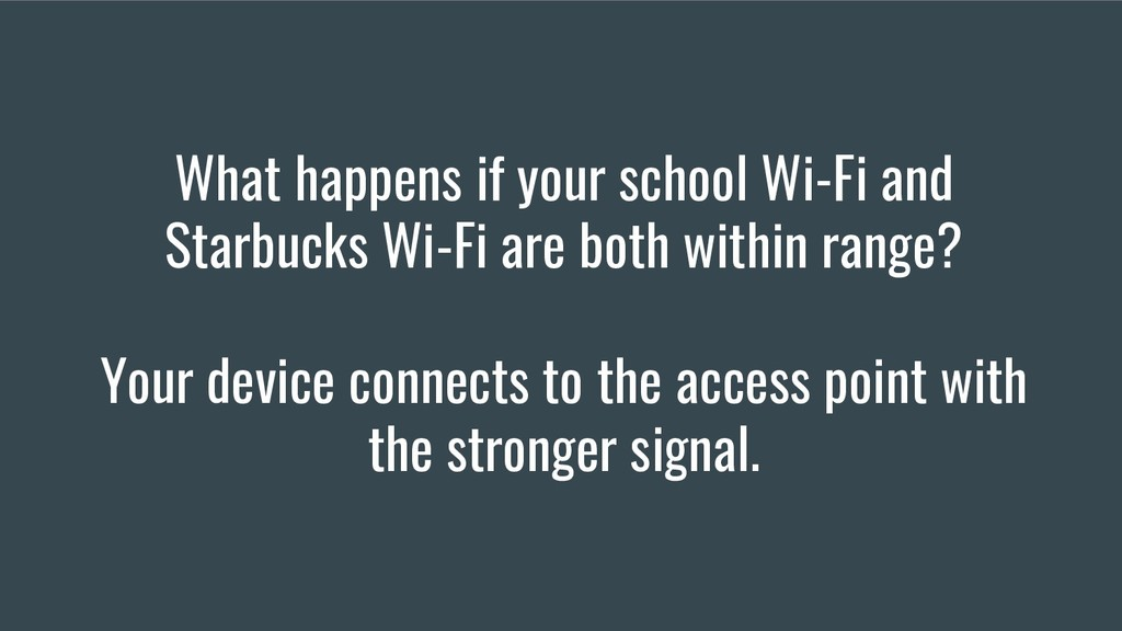 What happens if your school Wi-Fi and Starbucks...