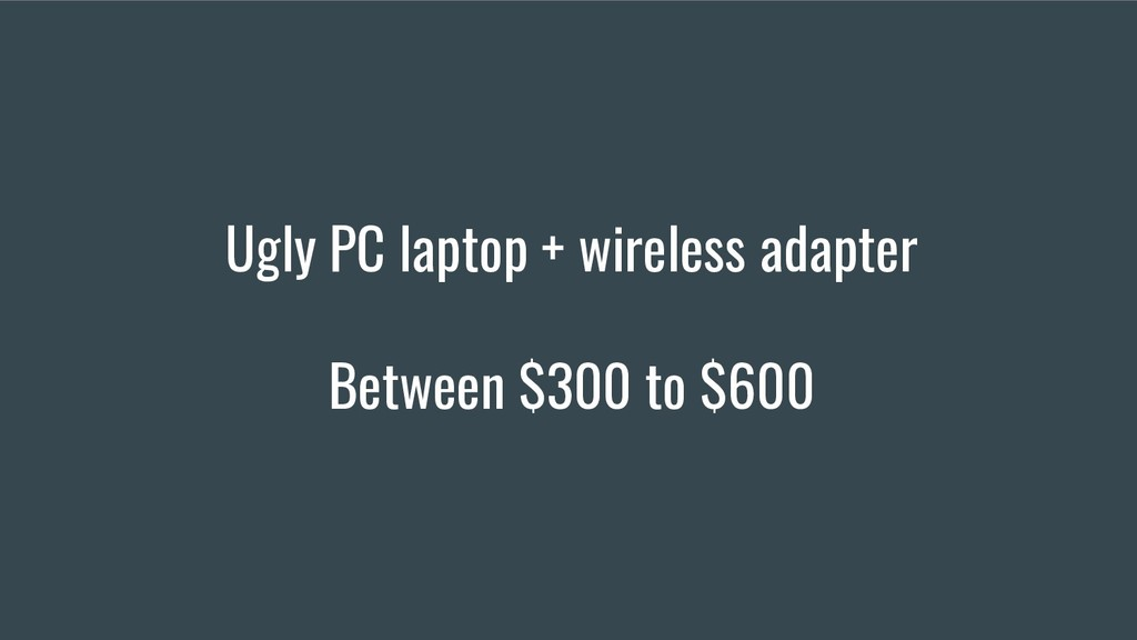 Ugly PC laptop + wireless adapter Between $300 ...
