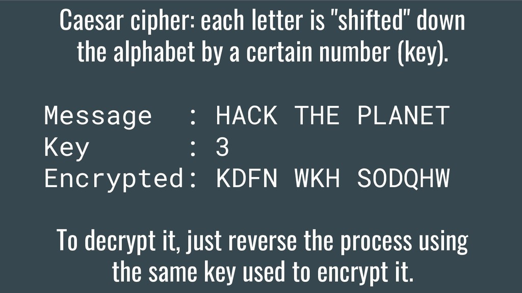 "Caesar cipher: each letter is ""shifted"" down th..."