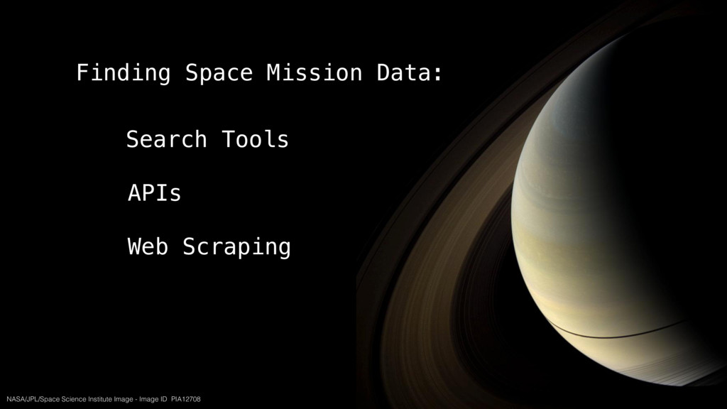 APIs Web Scraping Search Tools NASA/JPL/Space S...