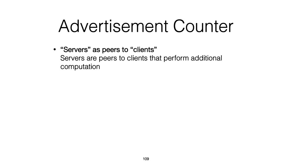 "Advertisement Counter • ""Servers"" as peers to ""..."