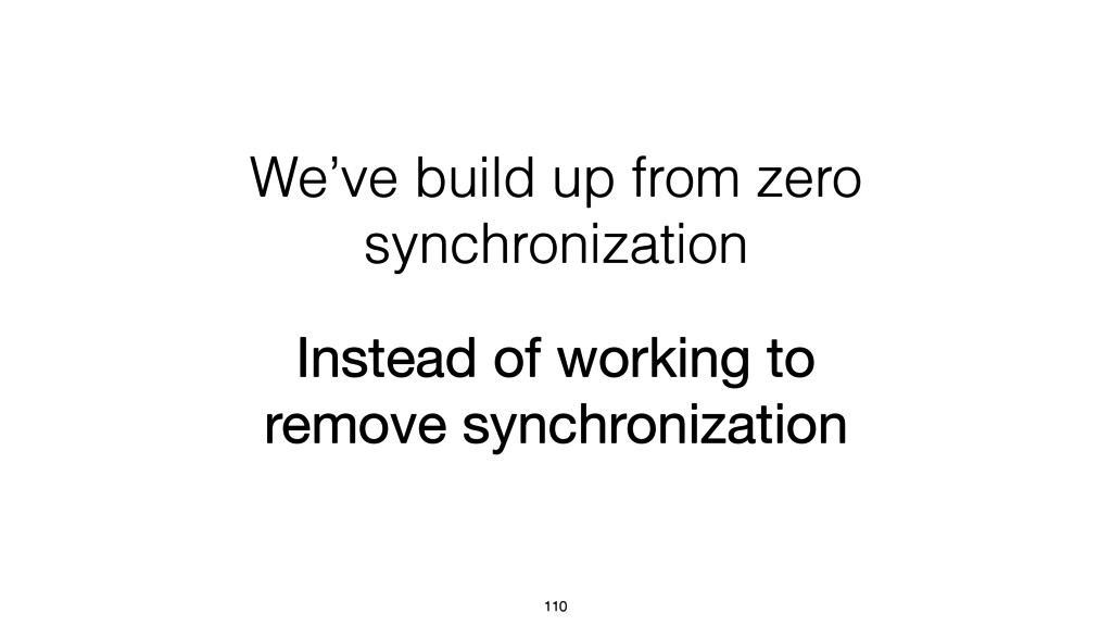 We've build up from zero synchronization 110 In...