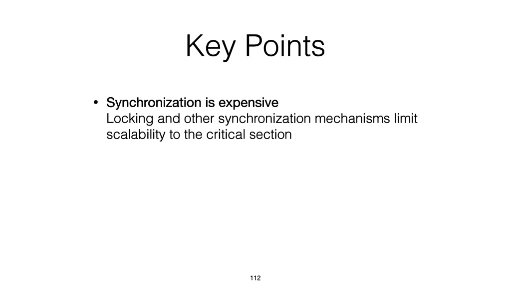 Key Points • Synchronization is expensive