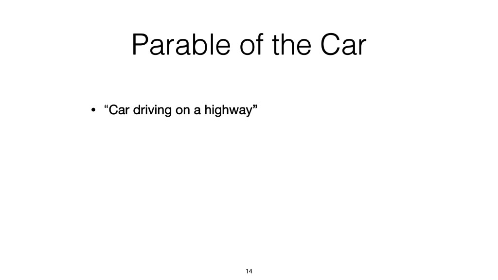 """Parable of the Car • """"Car driving on a highway""""..."""