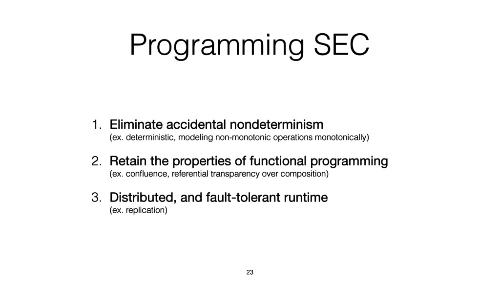 Programming SEC 1. Eliminate accidental nondete...