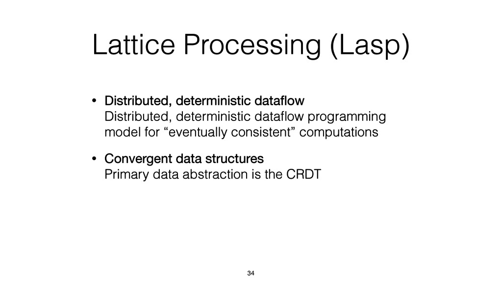 Lattice Processing (Lasp) • Distributed, determ...