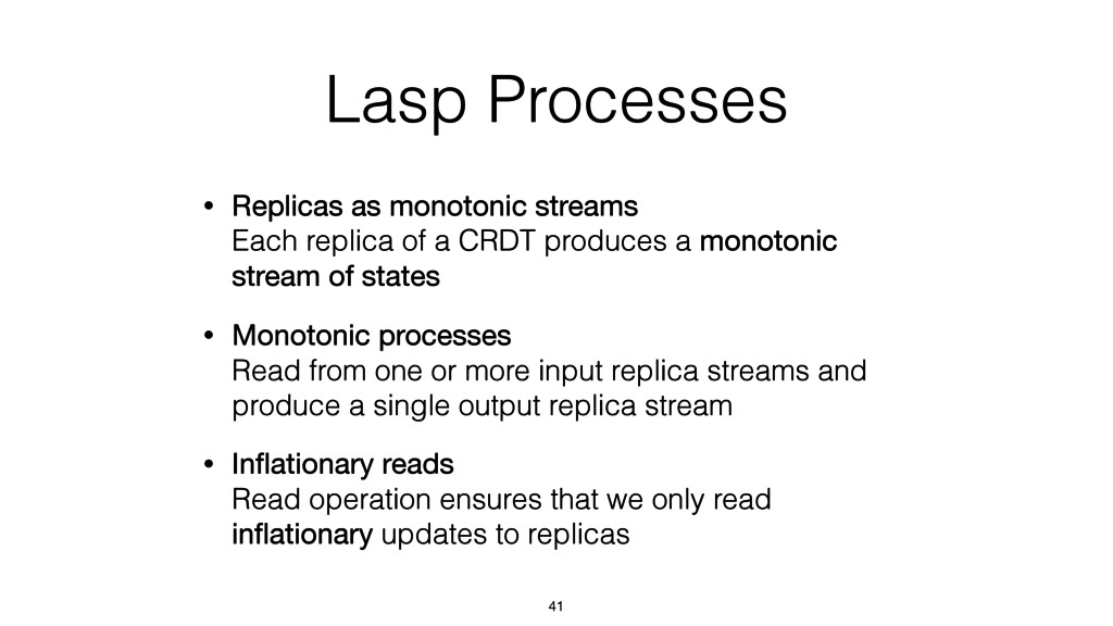 Lasp Processes • Replicas as monotonic streams