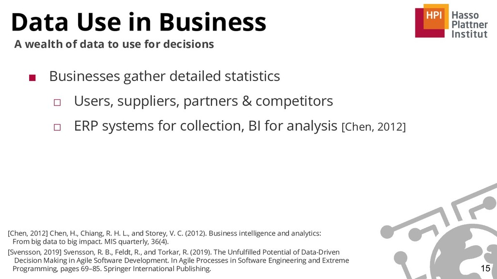 Data Use in Business 15 A wealth of data to use...