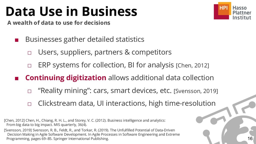 Data Use in Business 16 A wealth of data to use...