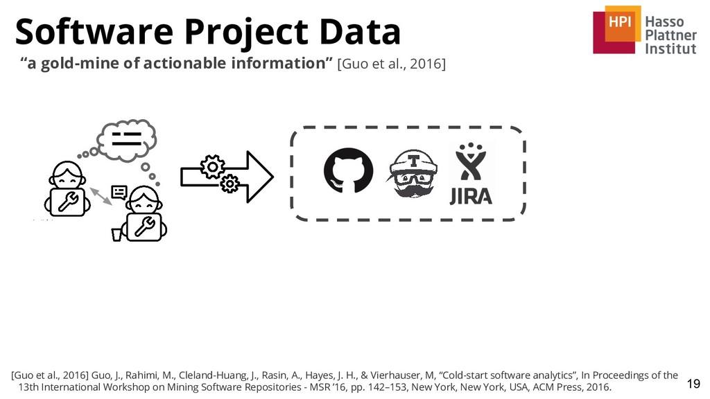 Software Project Data 19 [Guo et al., 2016] Guo...