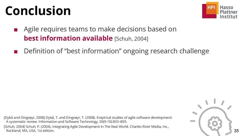 Conclusion 35 ■ Agile requires teams to make de...