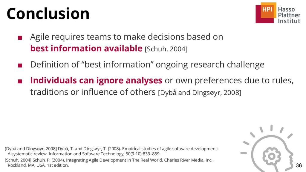 Conclusion 36 ■ Agile requires teams to make de...