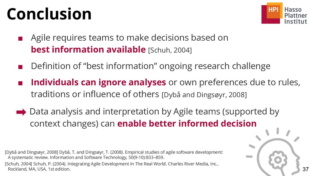 Conclusion 37 ■ Agile requires teams to make de...