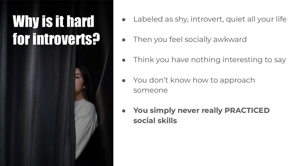 Why is it hard for introverts? ● Labeled as shy...