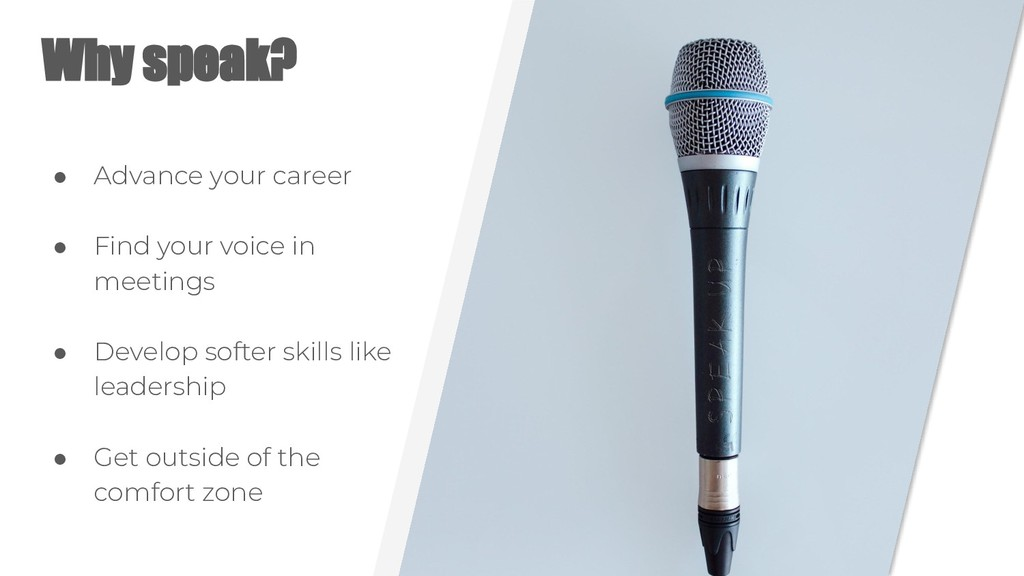 Why speak? ● Advance your career ● Find your vo...