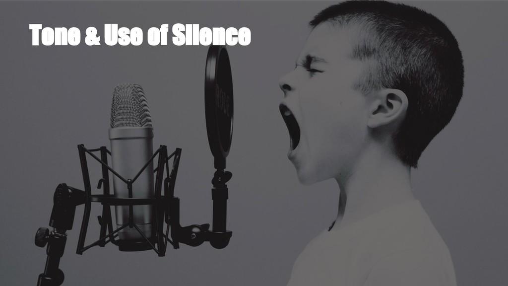 Tone & Use of Silence