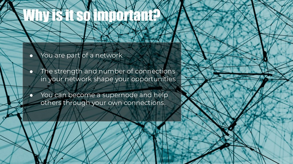 Why is it so important? ● You are part of a net...