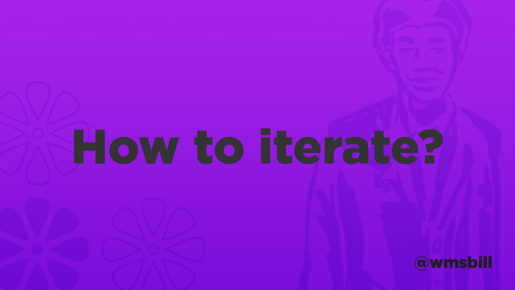 @wmsbill How to iterate?