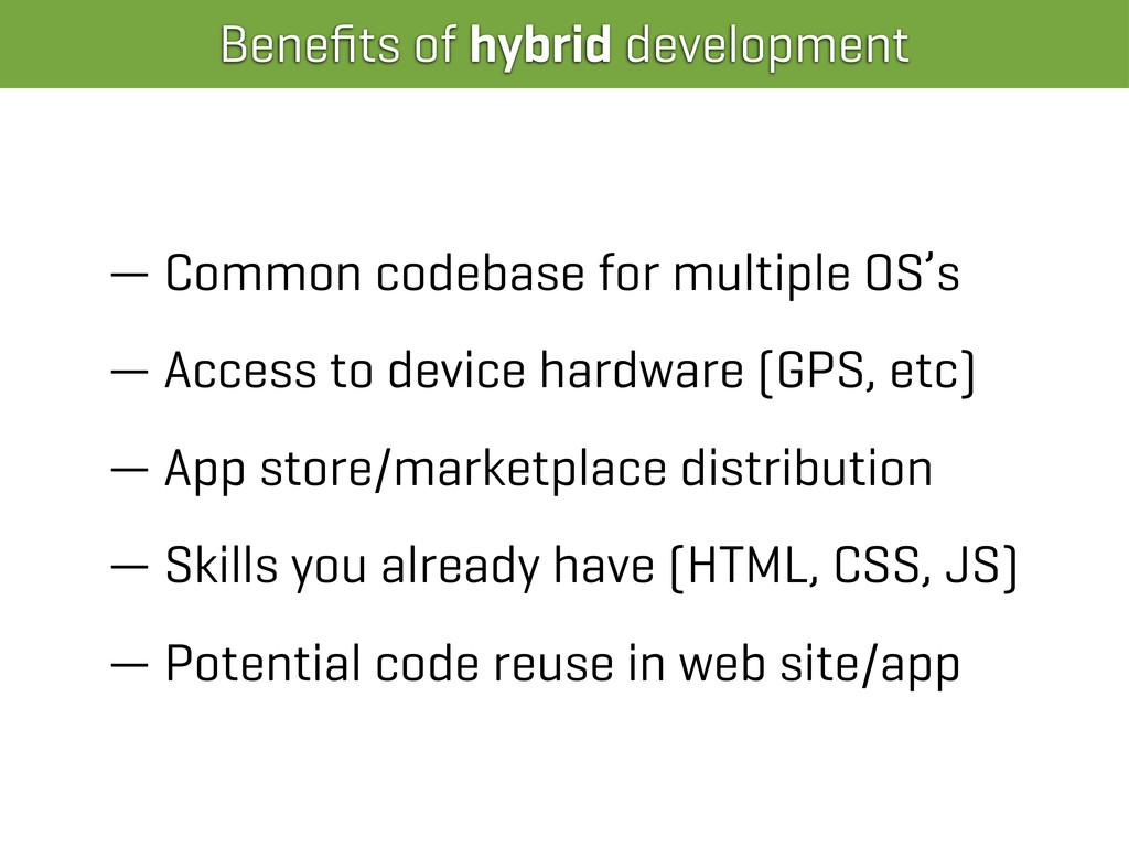 Benefits of hybrid development — Common codebase...