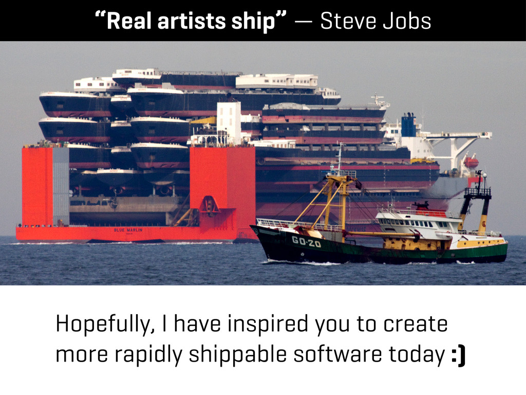 """Real artists ship"" — Steve Jobs Hopefully, I h..."