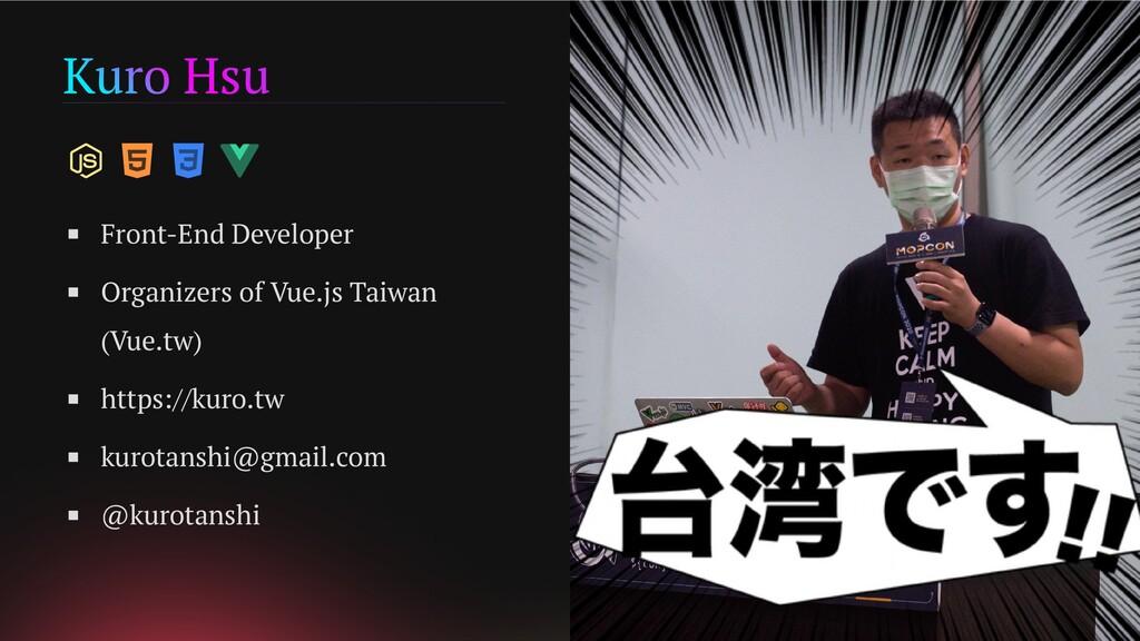 Kuro Hsu Front-End Developer Organizers of Vue....