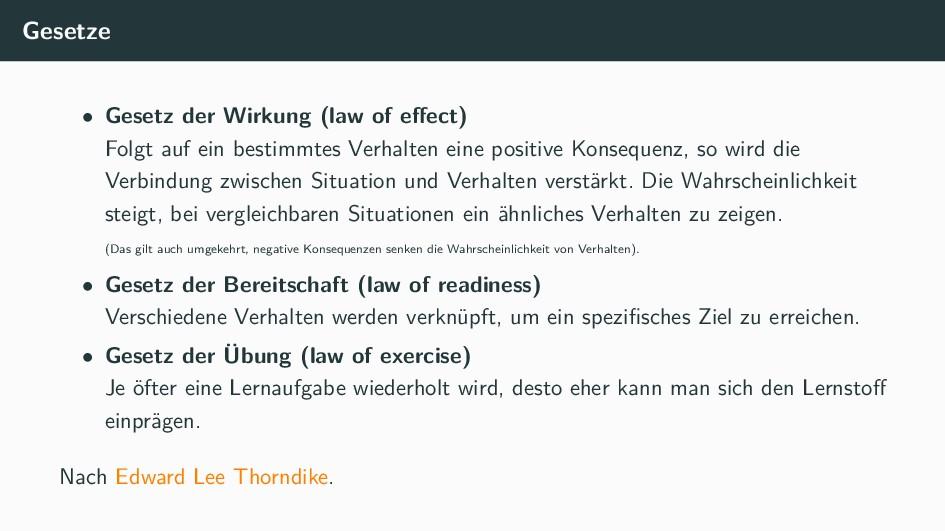 Gesetze • Gesetz der Wirkung (law of effect) Fol...