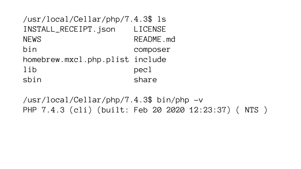 /usr/local/Cellar/php/7.4.3$ ls INSTALL_RECEIPT...