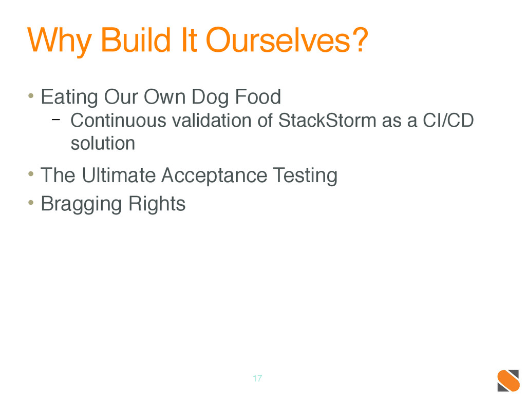 Why Build It Ourselves? • Eating Our Own Dog Fo...