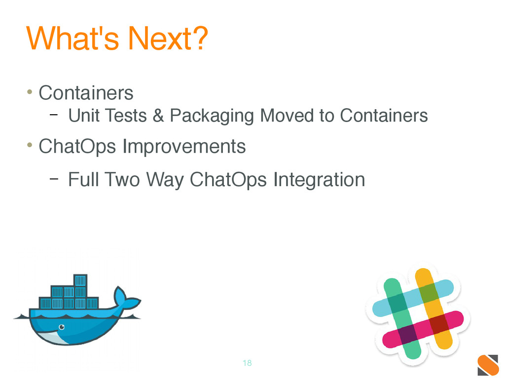 What's Next? • Containers – Unit Tests & Packag...