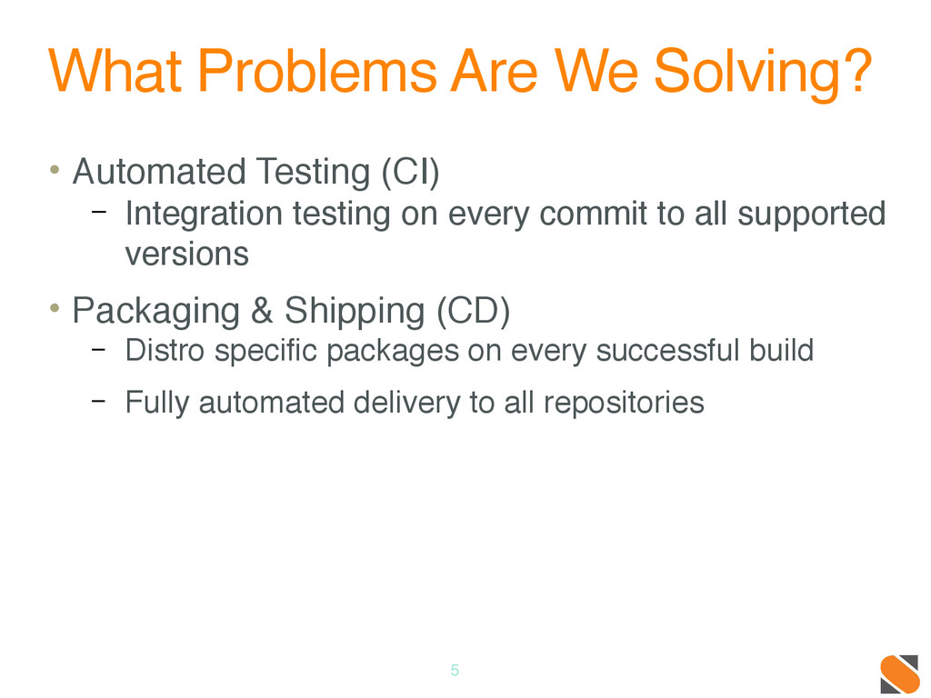 What Problems Are We Solving? • Automated Testi...