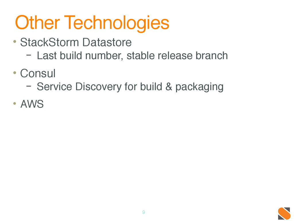 Other Technologies • StackStorm Datastore – Las...