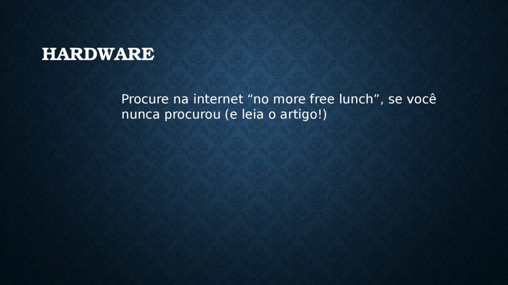 "HARDWARE Procure na internet ""no more free lunc..."