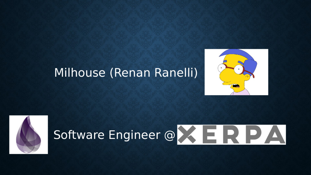 Software Engineer @ Milhouse (Renan Ranelli)