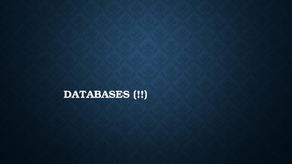 DATABASES (!!)