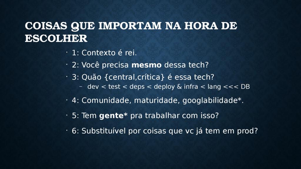 COISAS QUE IMPORTAM NA HORA DE ESCOLHER • 1: Co...