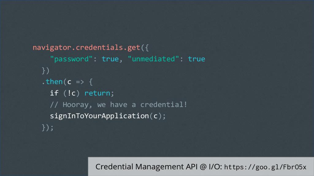 Credential Management API @ I/O: https://goo.gl...