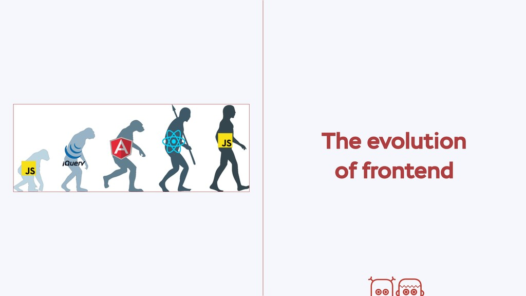 The evolution of frontend
