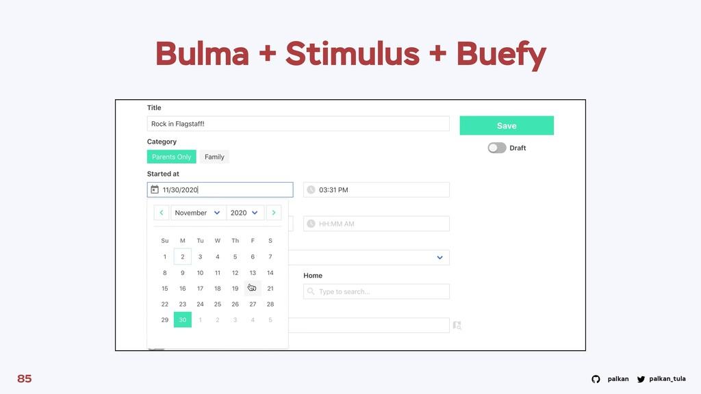 palkan_tula palkan 85 Bulma + Stimulus + Buefy