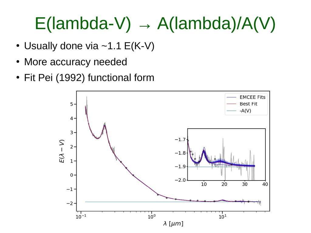 E(lambda-V) → A(lambda)/A(V) ● Usually done via...
