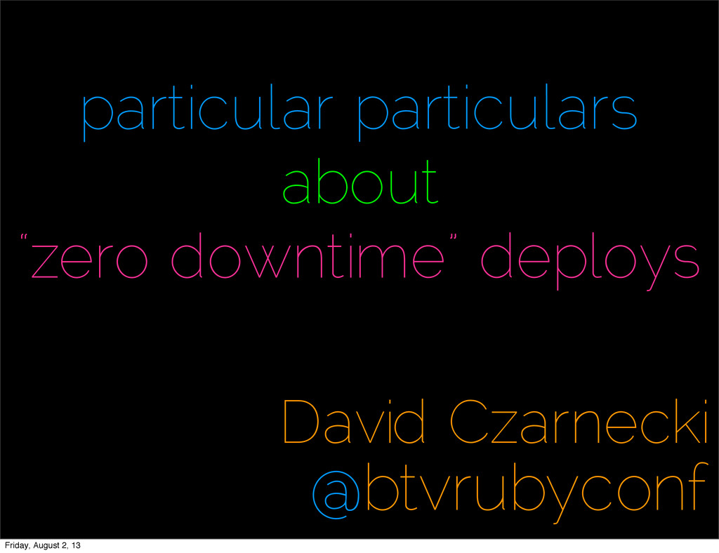 """particular particulars about """"zero downtime"""" de..."""