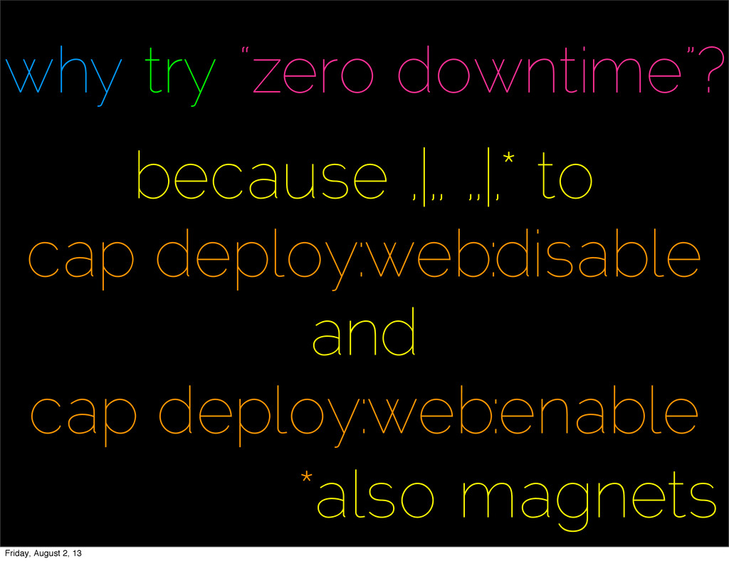 """why try """"zero downtime""""? because ,
