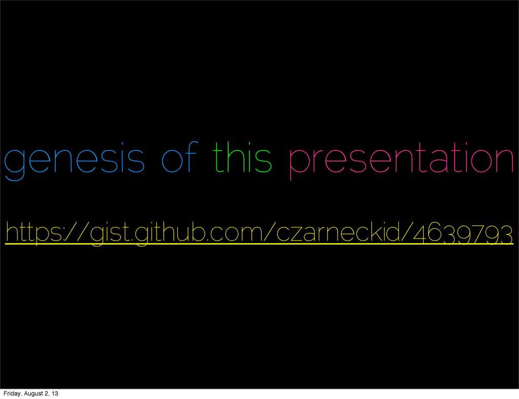 genesis of this presentation https://gist.githu...