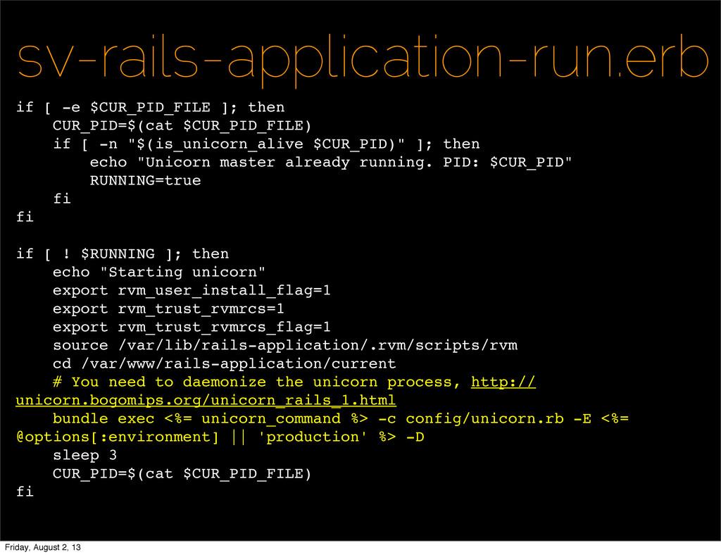 sv-rails-application-run.erb if [ -e $CUR_PID_F...
