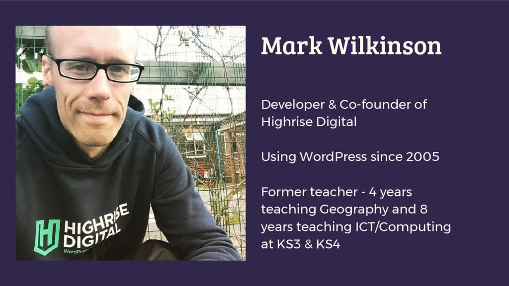 Mark Wilkinson Developer & Co-founder of Highri...