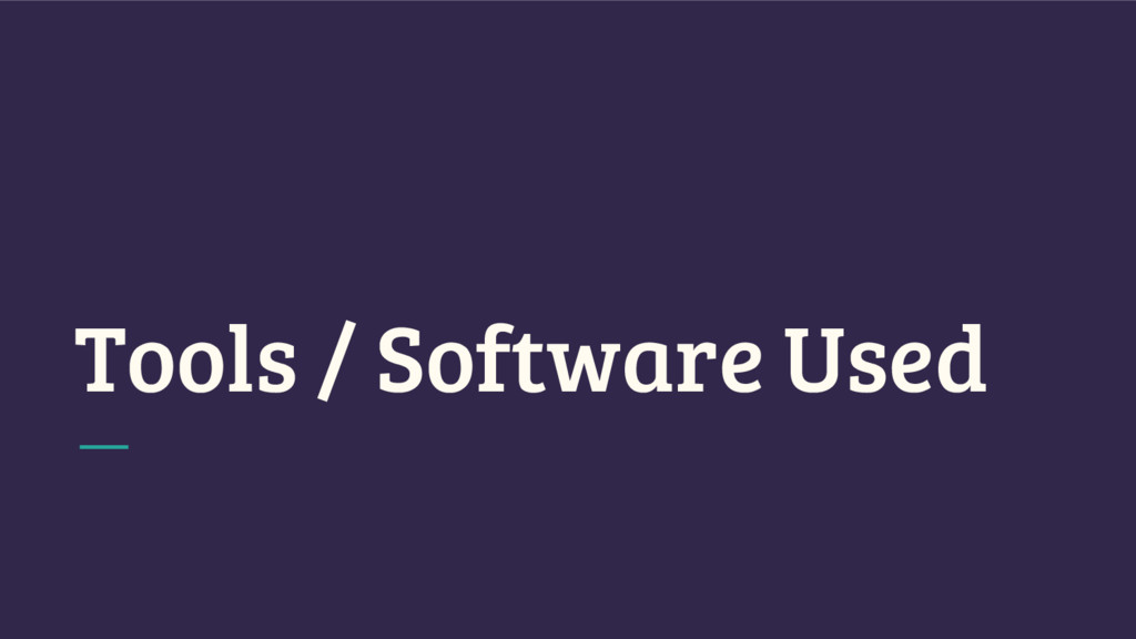 Tools / Software Used