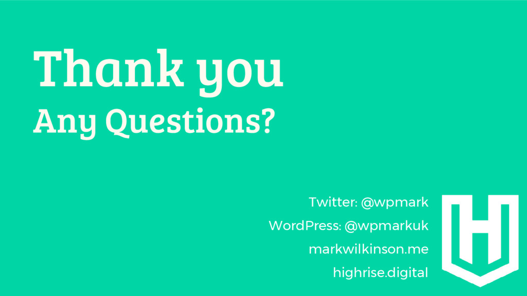Thank you Any Questions? Twitter: @wpmark WordP...