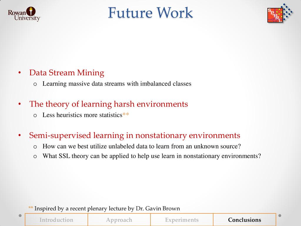 Future Work • Data Stream Mining o Learning mas...
