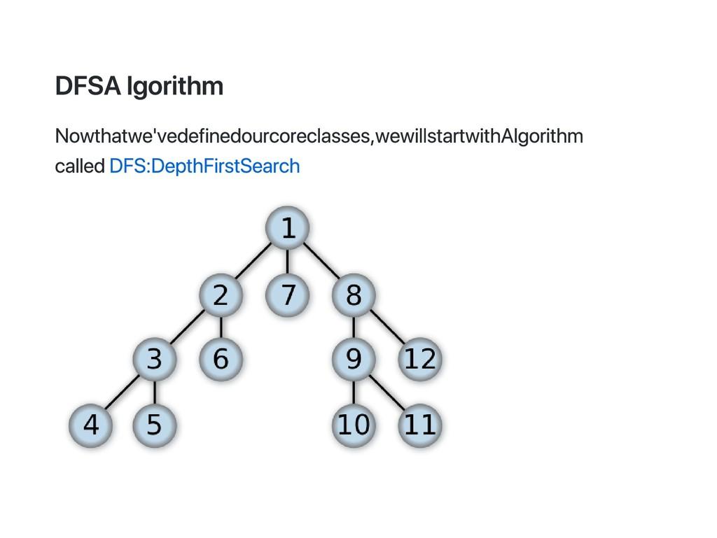 DFS Algorithm Now that we've defined our core c...