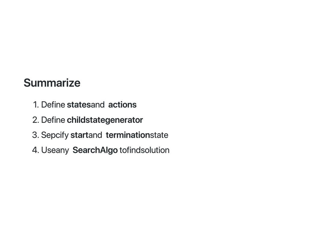 Summarize 1. Define states and actions 2. Defin...