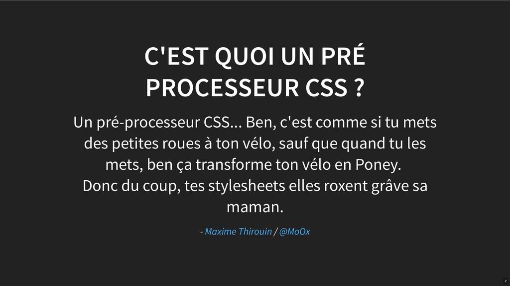 C'EST QUOI UN PRÉ PROCESSEUR CSS ? Un pré-proce...